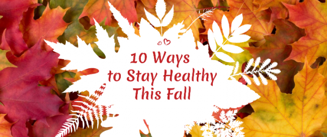10 Ways to Stay Healthy This Fall