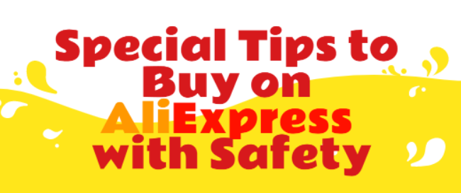 Special Tips to Buy on AliExpress with Safety