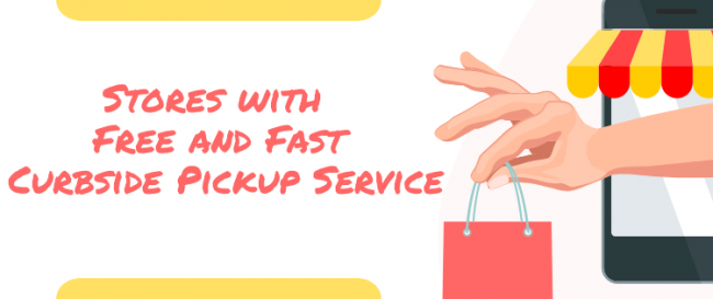 Stores with Free and Fast Curbside Pickup Service