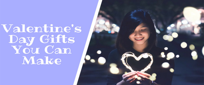 Valentine's Day Gifts You Can Make