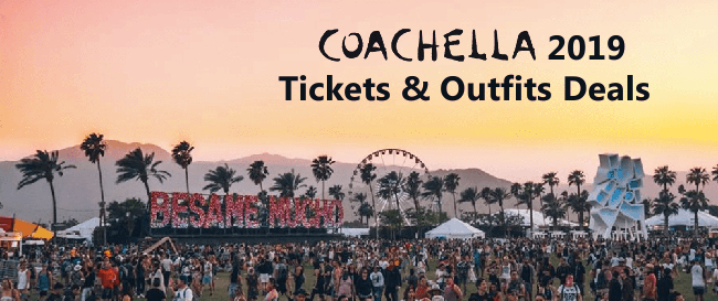Coachella Tickets & Outfit Deals 2019