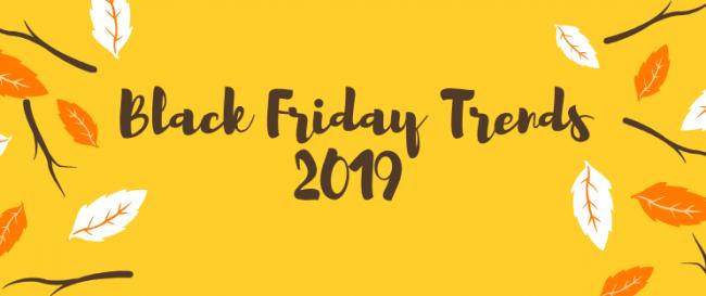 Black Friday Trends 2019