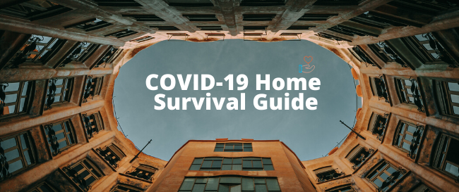 COVID-19 Home Survival Guide