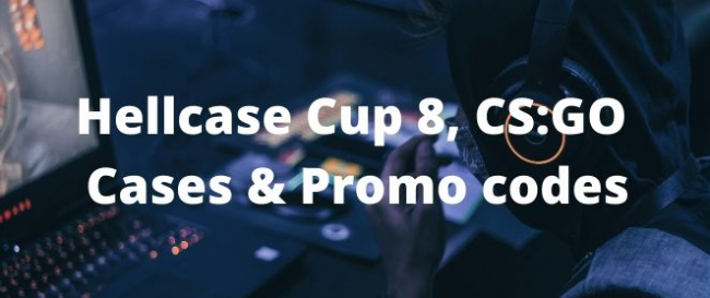 Hellcase: Cup 8, CS:GO Cases & Promo codes